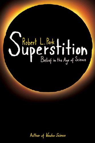 Superstition: Belief in the Age of Science 9780691145976