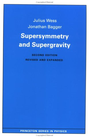 Supersymmetry and Supergravity: (Revised Edition) 9780691025308