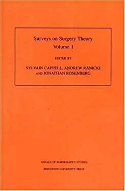 Surveys on Surgery Theory: Volume 1. Papers Dedicated to C. T. C. Wall. (Am-145) 9780691049373