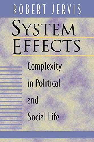 System Effects: Complexity in Political and Social Life 9780691005300
