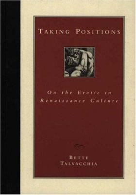 Taking Positions: On the Erotic in Renaissance Culture 9780691086835