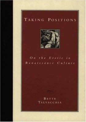 Taking Positions: On the Erotic in Renaissance Culture 9780691026329