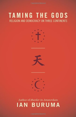 Taming the Gods: Religion and Democracy on Three Continents 9780691134895