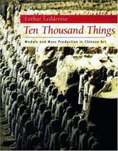 Ten Thousand Things: Module and Mass Production in Chinese Art 2543709