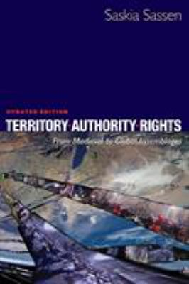 Territory, Authority, Rights: From Medieval to Global Assemblages 9780691136455