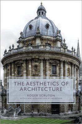The Aesthetics of Architecture - Scruton, Roger / Sparshott, Francis