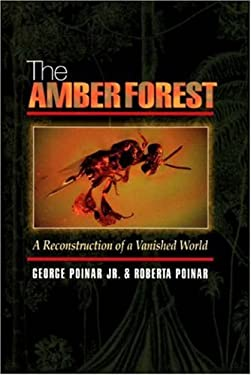 The Amber Forest: A Reconstruction of a Vanished World 9780691028880