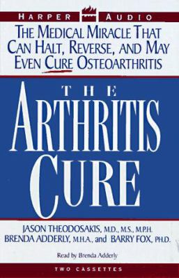 The Arthritis Cure: The Arthritis Cure 9780694518500
