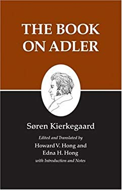 Kierkegaard's Writings, XXIV: The Book on Adler 9780691032276