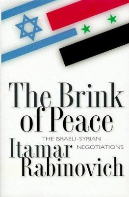 The Brink of Peace: The Israeli-Syrian Negotiations 9780691010236