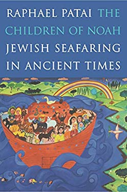 The Children of Noah: Jewish Seafaring in Ancient Times 9780691015804