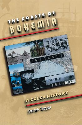 The Coasts of Bohemia: A Czech History 9780691050522