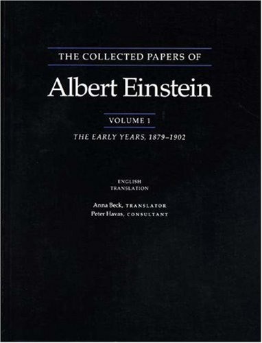 The Collected Papers of Albert Einstein: The Early Years, 1879-1902. 9780691084756