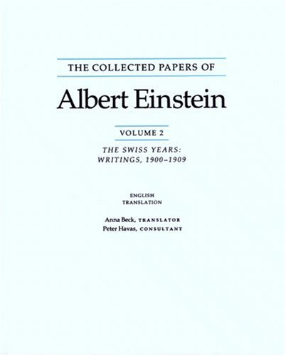 The Collected Papers of Albert Einstein: The Swiss Years, Writings, 1900-1909 9780691085494