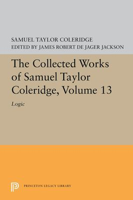 The Collected Works of Samuel Taylor Coleridge, Volume 13: Logic 9780691098807