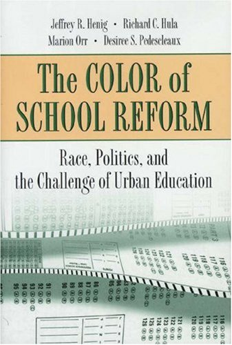 The Color of School Reform: Race, Politics, and the Challenge of Urban Education 9780691016344