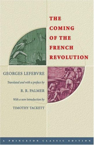 an examination of the book the coming of the french revolution by georges lefebvre Find essays and research papers on  or other formalities—the coming of the french revolution still holds  georges lefebvre wrote the coming of the.