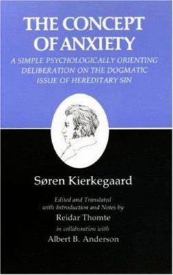 The Concept of Anxiety: A Simple Psychologically Orienting Deliberation on the Dogmatic Issue of Hereditary Sin 9780691072449