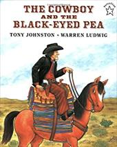 The Cowboy and the Black-Eyed Pea - Johnston, Tony / Ludwig, Warren