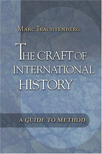 The Craft of International History: A Guide to Method 9780691125695