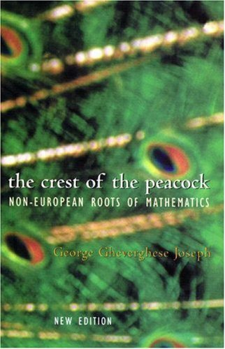 The Crest of the Peacock: The Non-European Roots of Mathematics