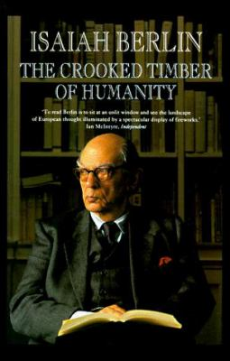The Crooked Timber of Humanity: Chapters in the History of Ideas 9780691058382