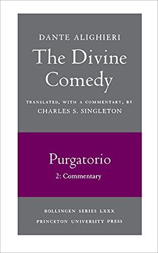 The Divine Comedy, II. Purgatorio. Part 2: Commentary - Alighieri, Dante / Dante Alighieri / Singleton, Charles S.
