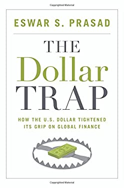 The Dollar Trap: How the U.S. Dollar Tightened its Grip on Global Finance