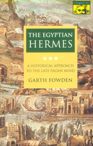 The Egyptian Hermes: A Historical Approach to the Late Pagan Mind 9780691024981