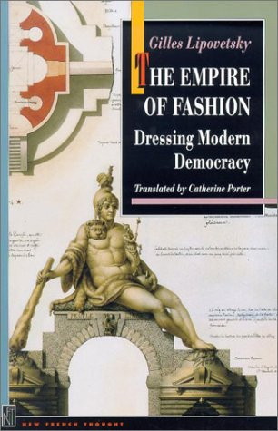 The Empire of Fashion: Dressing Modern Democracy 9780691102627