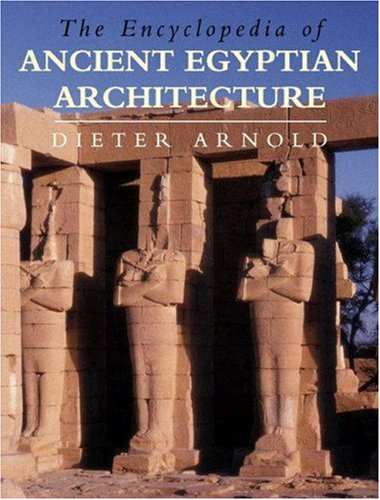 The Encyclopedia of Ancient Egyptian Architecture 9780691114880