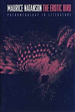 The Erotic Bird: Phenomenology in Literature 9780691012193
