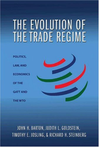The Evolution of the Trade Regime: Politics, Law, and Economics of the GATT and the WTO 9780691124506