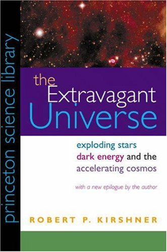 The Extravagant Universe: Exploding Stars, Dark Energy, and the Accelerating Cosmos 9780691058627