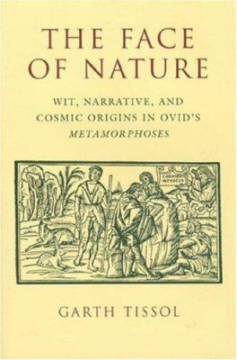 The Face of Nature: Wit, Narrative, and Cosmic Origins in Ovid's