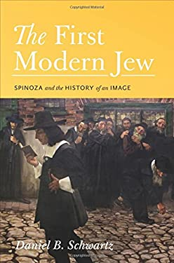 The First Modern Jew: Spinoza and the History of an Image 9780691142913