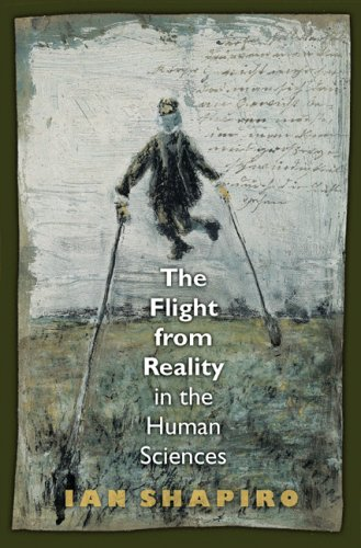 The Flight from Reality in the Human Sciences 9780691120577
