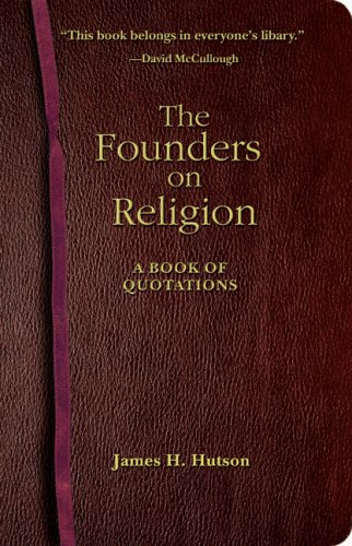 The Founders on Religion: A Book of Quotations 9780691133836