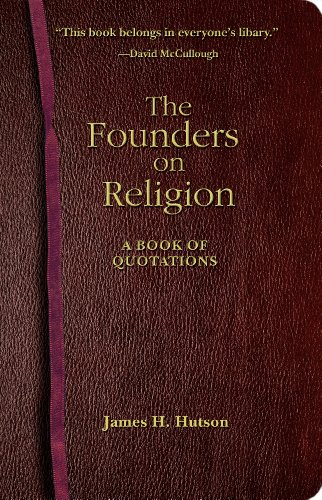 The Founders on Religion: A Book on Quotations 9780691120331