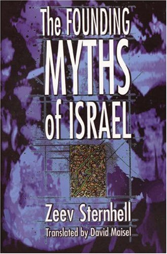The Founding Myths of Israel: Nationalism, Socialism, and the Making of the Jewish State 9780691016948