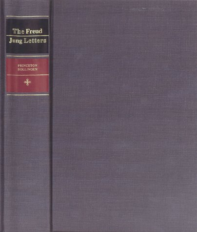 The Freud/Jung Letters: The Correspondence Between Sigmund Freud and C. G. Jung 9780691098906
