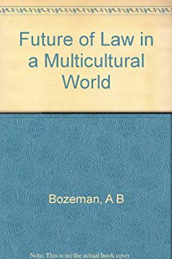 The Future of Law in a Multicultural World (Princeton Legacy Library)