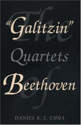 The Galitzin Quartets of Beethoven: Opp. 127, 132, 130 9780691044033