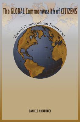 The Global Commonwealth of Citizens: Toward Cosmopolitan Democracy 9780691134901
