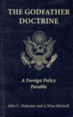 The Godfather Doctrine: A Foreign Policy Parable 9780691141473