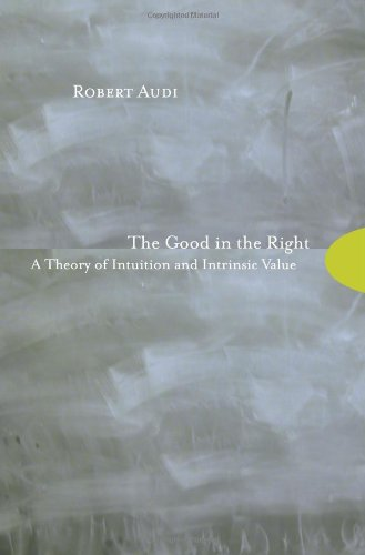 The Good in the Right: A Theory of Intuition and Intrinsic Value 9780691114347