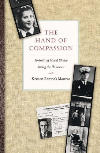 The Hand of Compassion: Portraits of Moral Choice During the Holocaust 9780691127736