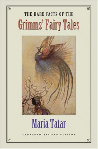 The Hard Facts of the Grimms' Fairy Tales 9780691114699