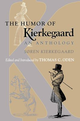 The Humor of Kierkegaard: An Anthology 9780691074061