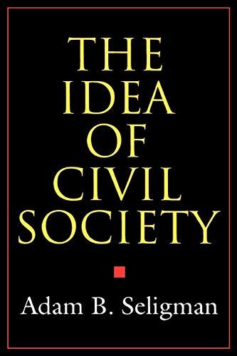 The Idea of Civil Society - Seligman, Adam B. / Seligman, A.